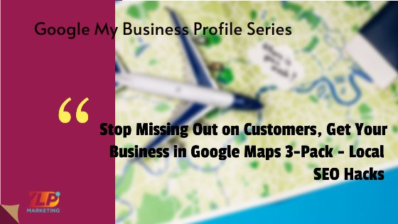 Stop Missing Out On Customers, Get Your Business in Google 3-Pack